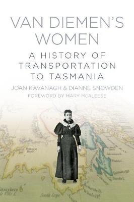 Van Diemen's Women: A History of Transportation to Tasmania (Paperback)
