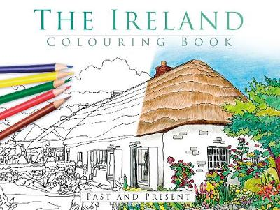 The Ireland Colouring Book: Past and Present (Paperback)