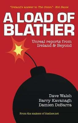 A Load of Blather: Unreal Reports from Ireland & Beyond (Paperback)