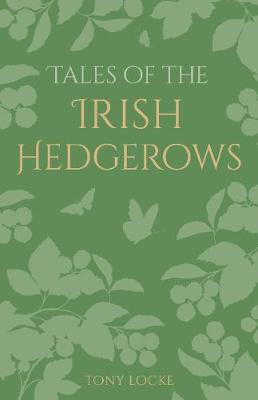 Tales of the Irish Hedgerows (Hardback)