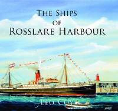 The Ships of Rosslare Harbour (Paperback)