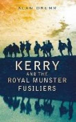 Kerry and the Royal Munster Fusiliers (Paperback)