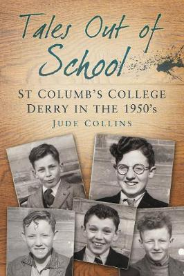 Tales out of School: St Colum's College Derry in the 1950s (Paperback)