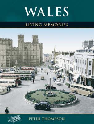 Wales: Living Memories - Living Memories (Paperback)