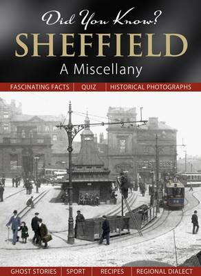 Did You Know? Sheffield: A Miscellany (Hardback)