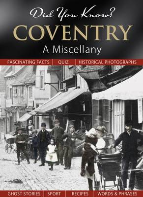 Did You Know? Coventry: A Miscellany (Hardback)