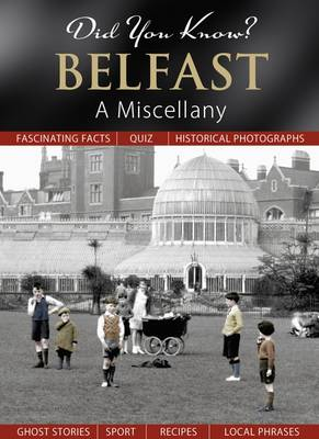 Did You Know? Belfast: A Miscellany (Hardback)