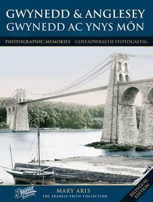 Gwynedd and Anglesey: Photographic Memories - Photographic Memories (Paperback)