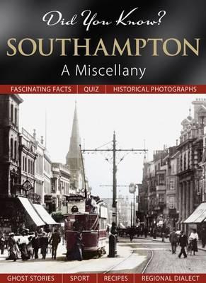 Did You Know? Southampton: A Miscellany (Hardback)