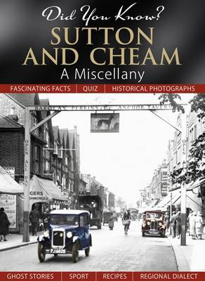 Did You Know? Sutton and Cheam: A Miscellany (Hardback)