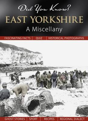 Did You Know? East Yorkshire: A Miscellany (Hardback)