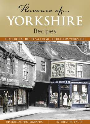 Flavours of Yorkshire - Flavours of... (Hardback)