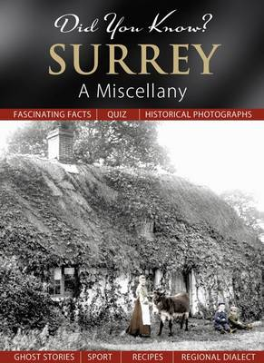 Did You Know? Surrey: A Miscellany (Hardback)