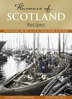 Flavours of Scotland: Recipes - Flavours of... (Hardback)
