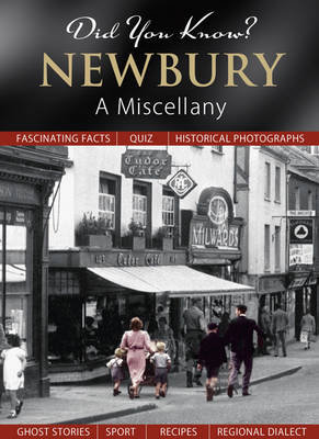 Did You Know? Newbury: A Miscellany - Did You Know? (Hardback)