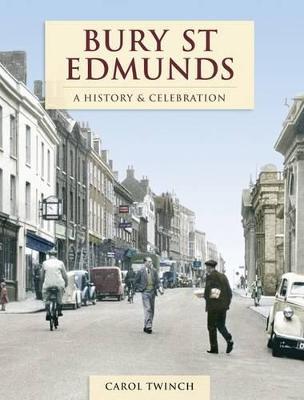 Bury St Edmunds - A History And Celebration (Paperback)
