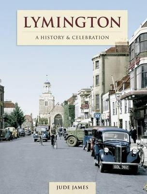 Lymington - A History And Collection (Paperback)