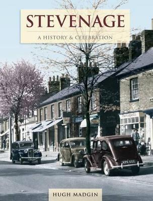 Stevenage - A History And Celebration (Paperback)