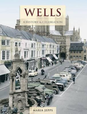 Wells - A History And Celebration (Paperback)