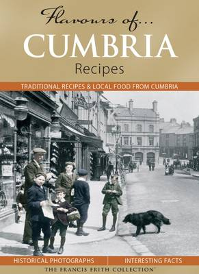 Flavours of Cumbria: Recipes - Flavours of... (Hardback)