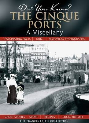 Did You Know? The Cinque Ports: A Miscellany - Did You Know? (Hardback)