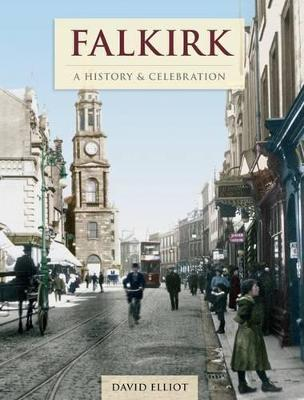 Falkirk - A History And Celebration (Paperback)