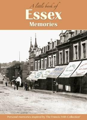 Essex Memories: A Little Book of - A Little Book of Memories (Hardback)