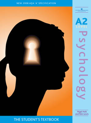 A2 Psychology 2008 AQA A Specification: The Student's Textbook (Paperback)