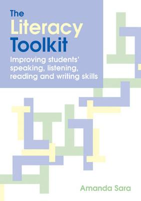 The Literacy Toolkit: Improving Students' Speaking, Listening, Reading and Writing Skills (Paperback)