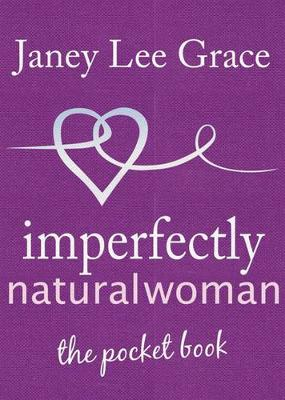 Imperfectly Natural Woman: The Pocket Book (Hardback)