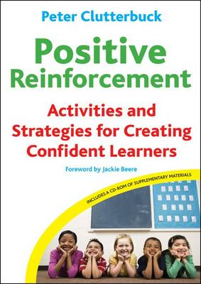 Positive Reinforcement: Activities and Strategies for Creating Confident Learners
