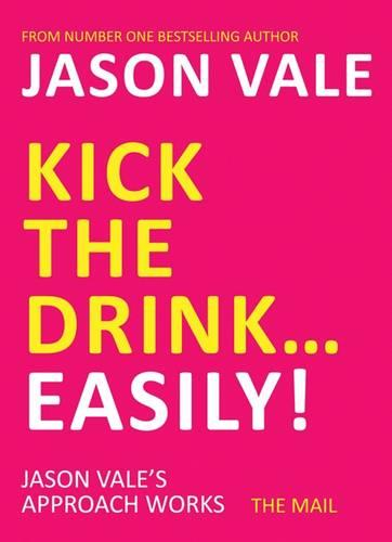Kick the Drink...Easily! (Paperback)