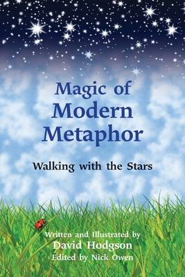 Magic of Modern Metaphor: Walking with the Stars (Paperback)
