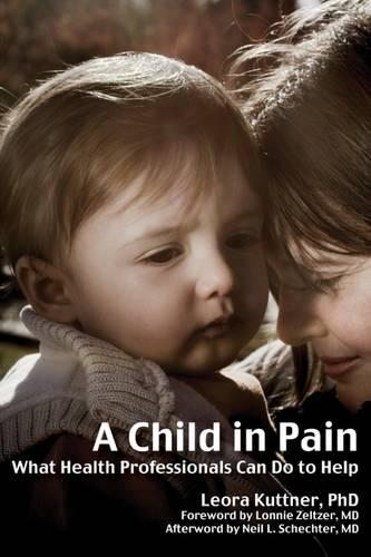 A Child in Pain: What Health Professionals Can Do to Help (Paperback)