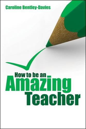How to be an Amazing Teacher (Paperback)