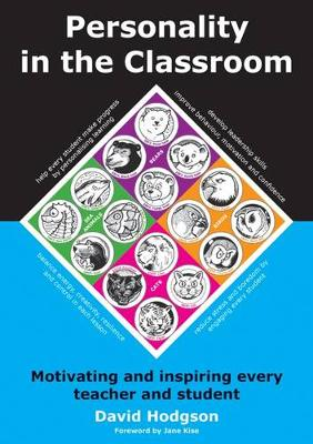 Personality in the Classroom: Motivating and Inspiring Every Teacher and Student (Paperback)