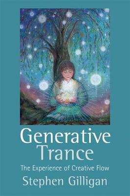 Generative Trance: The Experience of Creative Flow (Hardback)