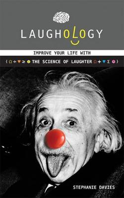Laughology: Improve Your Life With the Science of Laughter (Paperback)