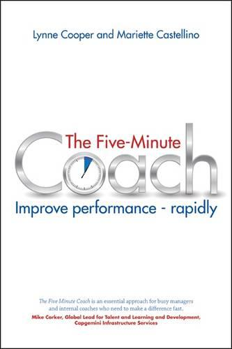 The Five Minute Coach: Improve performance - rapidly (Paperback)