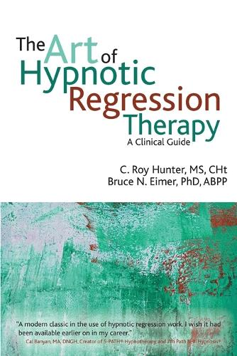 The Art of Hypnotic Regression Therapy: A Clinical Guide (Paperback)