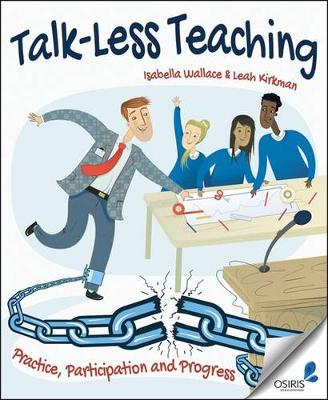 Talk-Less Teaching: Practice, Participation and Progress (Paperback)
