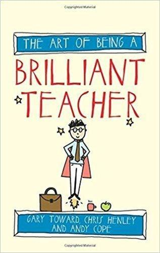 The Art of Being a Brilliant Teacher (Paperback)