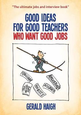 Good Ideas for Good Teachers Who Want Good Jobs (Paperback)