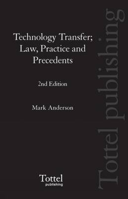 Technology Transfer: Law, Practice and Precedents