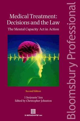 Medical Treatment - Decisions and the Law: The Mental Capacity Act in Action (Paperback)