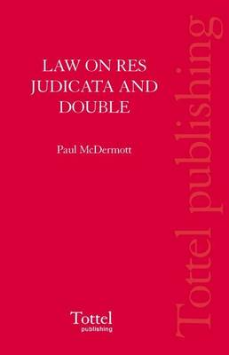 The Law on Res Judicata and Double Jeopardy (Hardback)