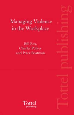 Managing Violence in the Workplace (Hardback)