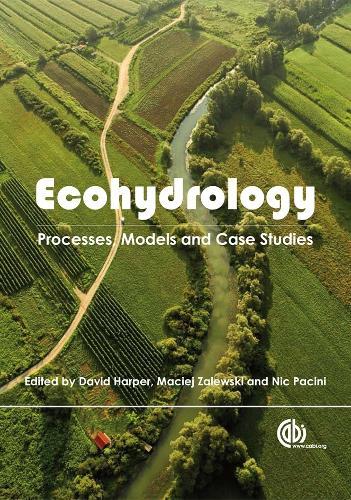 Ecohydrology: Processes, Models and Case Studies (Hardback)