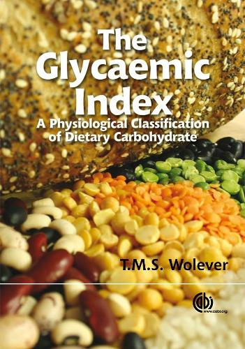 Glycaemic Index: A Physiological Classification of Dietary Carbohydrate (Hardback)