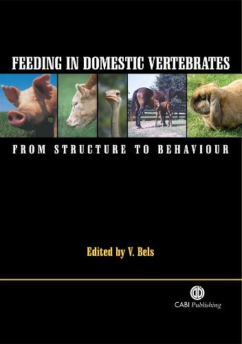 Feeding in Domestic Vertebrates: From Structure to Behaviour (Hardback)